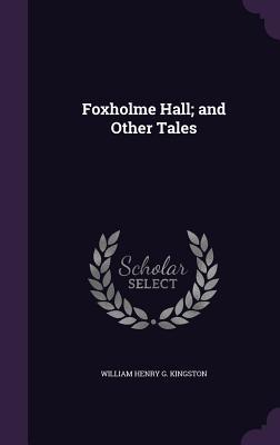 Foxholme Hall; And O...