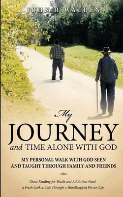 My Journey and Time Alone with God