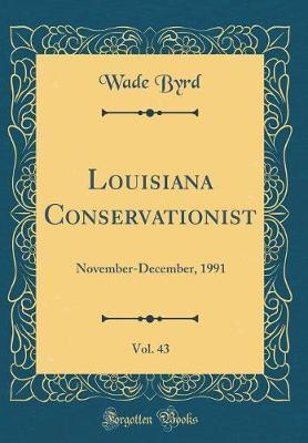 Louisiana Conservationist, Vol. 43