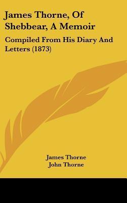 James Thorne, of Shebbear, a Memoir