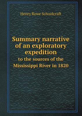 Summary Narrative of an Exploratory Expedition to the Sources of the Mississippi River in 1820