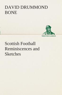Scottish Football Reminiscences and Sketches