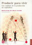 Producir para vivirlos caminos de la producción no capitalista
