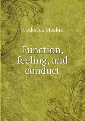 Function, Feeling, and Conduct