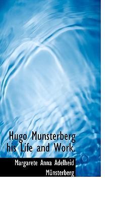 Hugo Munsterberg His Life and Work
