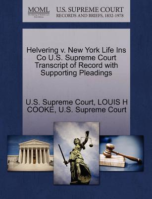Helvering V. New York Life Ins Co U.S. Supreme Court Transcript of Record with Supporting Pleadings
