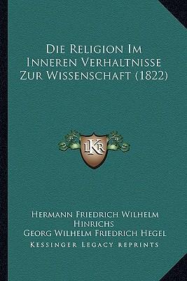 Die Religion Im Inneren Verhaltnisse Zur Wissenschaft (1822)