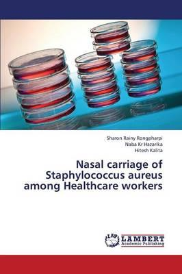 Nasal carriage of Staphylococcus aureus among Healthcare workers