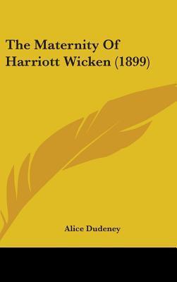 The Maternity of Harriott Wicken (1899)