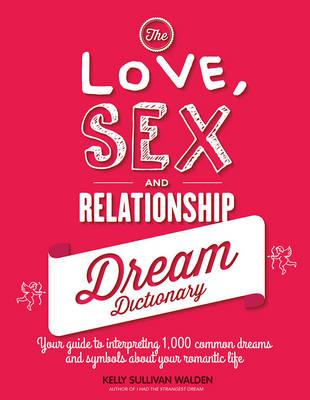 The Love, Sex and Relationship Dream Dictionary