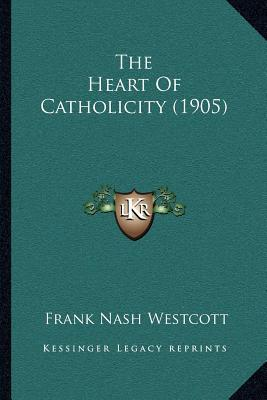 The Heart of Catholicity (1905)