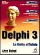 Delphi 3. La guida ufficiale. Con CD-ROM