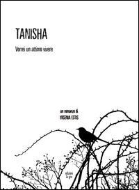 Tanisha. Vorrei un attimo vivere