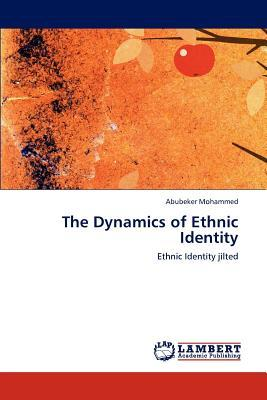 The Dynamics of Ethnic Identity