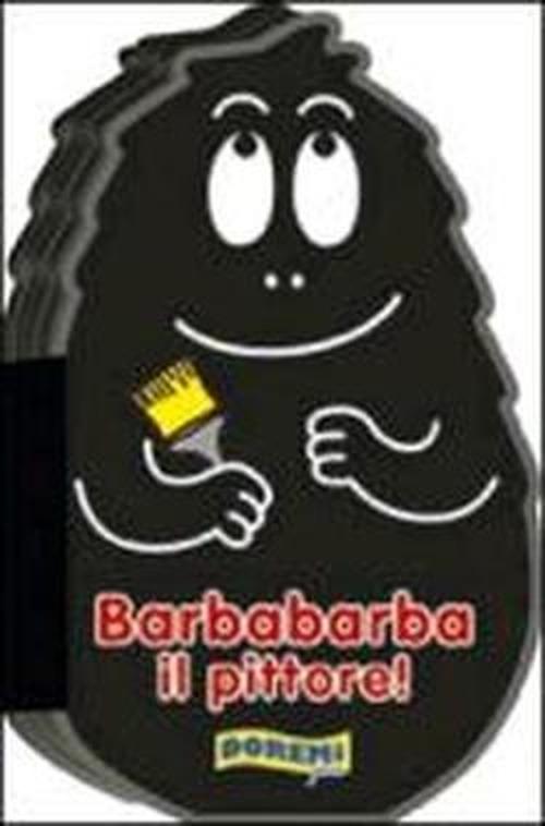 Barbabarba il pittore!
