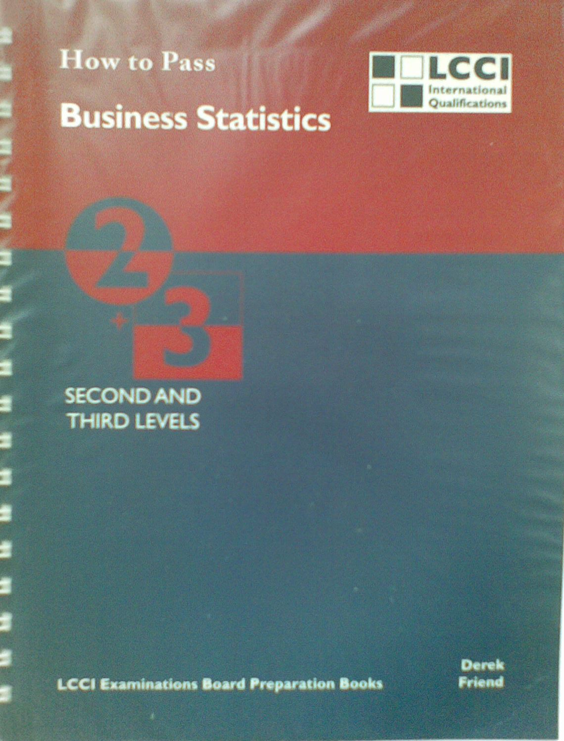 How to Pass Business Statistics, Second and Third Level