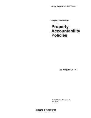 Army Regulation Ar 735-5 Property Accountability Policies 22 August 2013