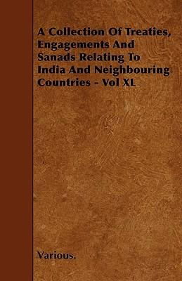 A Collection of Treaties, Engagements and Sanads Relating to India and Neighbouring Countries - Vol XL