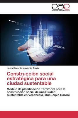 Construcción social estratégica para una ciudad sustentable