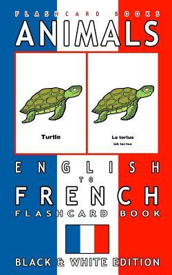 Animals English to French Flashcard Book