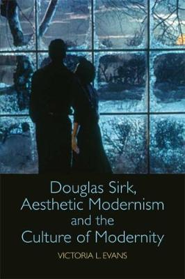 Douglas Sirk, Aesthetic Modernism and the Culture of Modernity