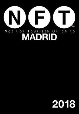 Not for Tourists 2018 Guide to Madrid