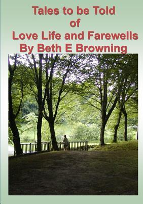 Tales to be Told of Love Life and Farewells