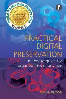 Practical Digital Preservation