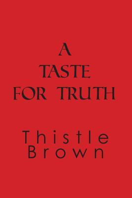 A Taste for Truth