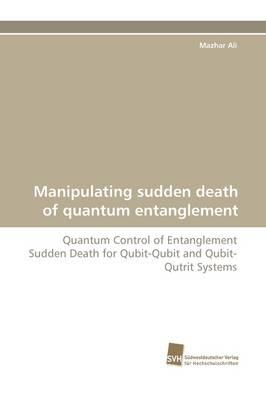 Manipulating sudden death of quantum entanglement