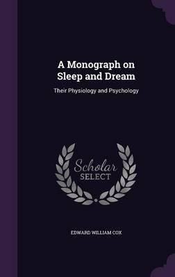 A Monograph on Sleep and Dream