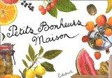 Petits bonheurs maison Coffret 2 volumes : Desserts et gourmandises aux fruits.
