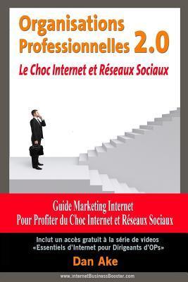 Organisations Professionnelles 2.0 Le Choc Internet Et Reseaux Sociaux