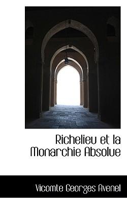 Richelieu Et La Monarchie Absolue