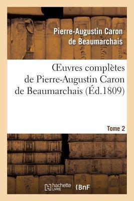 Oeuvres Completes de Pierre-Augustin Caron de Beaumarchais.Tome 2
