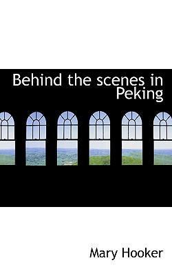 Behind the Scenes in Peking