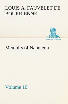 Memoirs of Napoleon — Volume 10