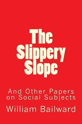The Slippery Slope and Other Papers on Social Subjects