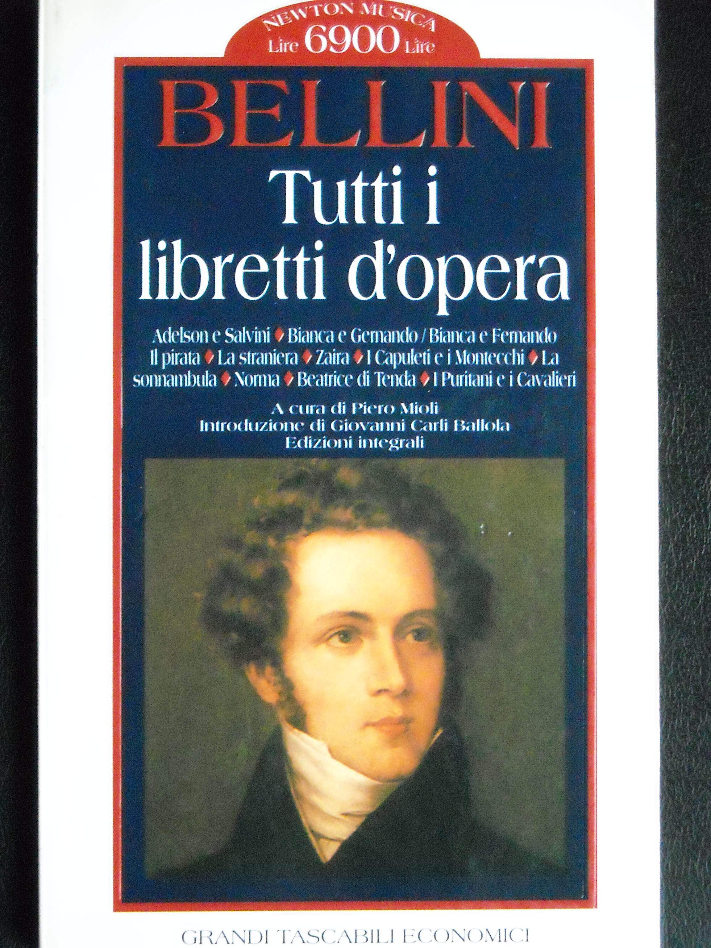 Vincenzo Bellini. Tutti i libretti d'opera