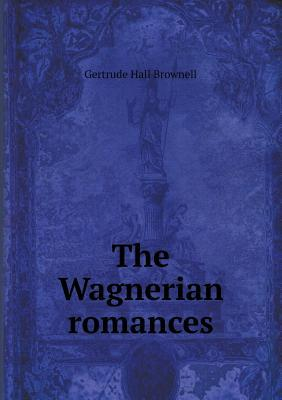 The Wagnerian Romances
