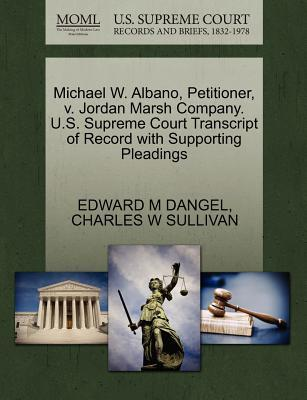 Michael W. Albano, Petitioner, V. Jordan Marsh Company. U.S. Supreme Court Transcript of Record with Supporting Pleadings