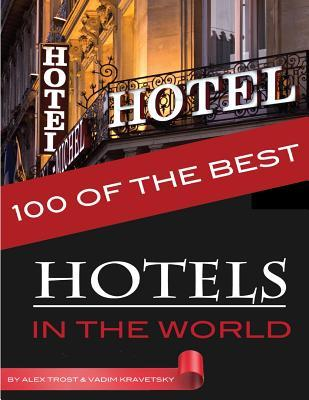 100 of the Best Hotels in the World
