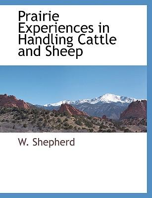Prairie Experiences in Handling Cattle and Sheep