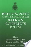 Britain, NATO, and the lessons of the Balkan conflicts, 1991-1999