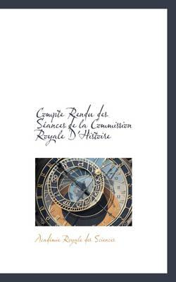 Compte Rendu Des Seances De La Commission Royale D'histoire