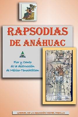 Rapsodias de Anahuac/ Rhapsodies of Anahuac