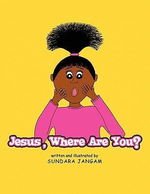 Jesus, Where Are You