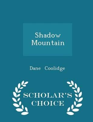 Shadow Mountain - Scholar's Choice Edition