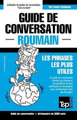 Guide de conversation Français-Roumain et vocabulaire thématique de 3000 mots