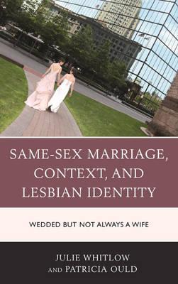 Same-Sex Marriage, Context, and Lesbian Identity